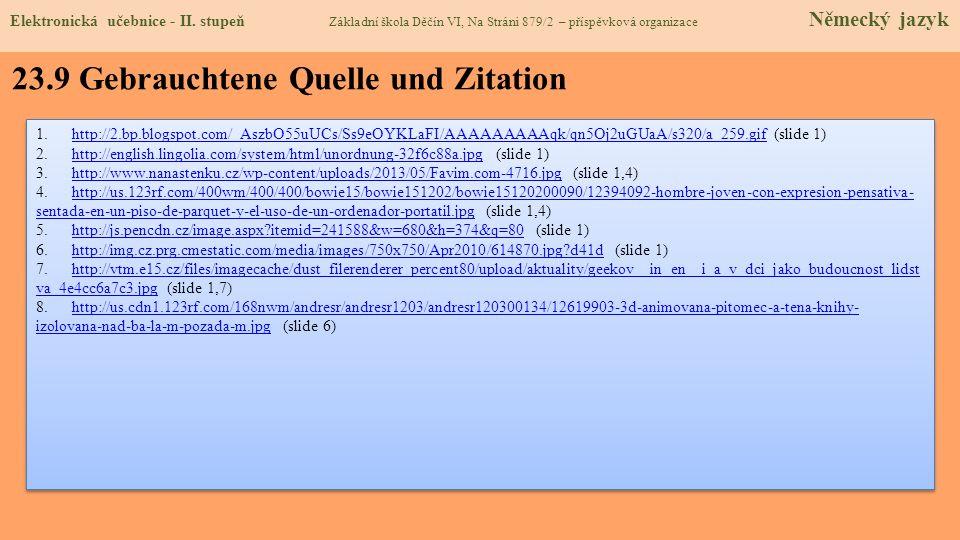 23.9 Gebrauchtene Quelle und Zitation 1.http://2.bp.blogspot.com/_AszbO55uUCs/Ss9eOYKLaFI/AAAAAAAAAqk/qn5Oj2uGUaA/s320/a_259.gif (slide 1)http://2.bp.