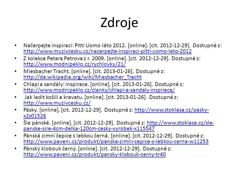 Zdroje Načerpejte inspiraci: Pitti Uomo léto 2012. [online]. [cit. 2012-12-29]. Dostupné z: http://www.muzivcesku.cz/nacerpejte-inspiraci-pitti-uomo-l