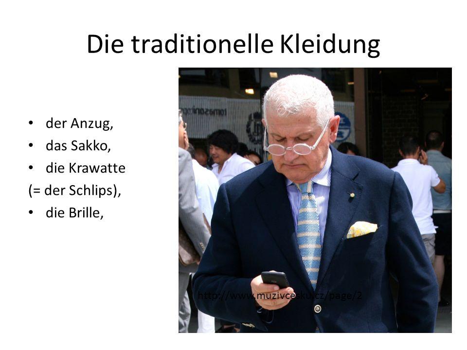 Die traditionelle Kleidung der Anzug, das Sakko, die Krawatte (= der Schlips), die Brille, http://www.muzivcesku.cz/page/2