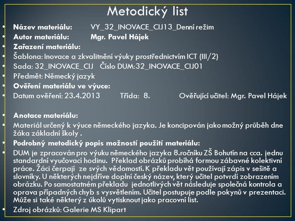 Metodický list Název materiálu:VY_32_INOVACE_CIJ13_Denní režim Autor materiálu:Mgr.