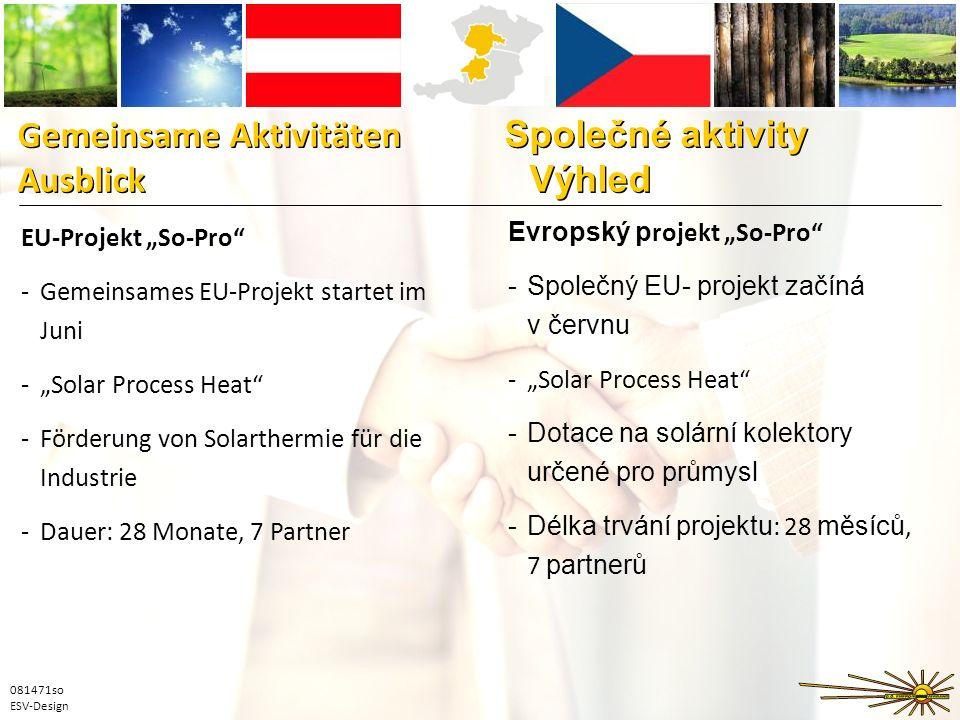 Gemeinsame Aktivitäten Společné aktivity Ausblick Výhled Gemeinsame Aktivitäten Společné aktivity Ausblick Výhled EU-Projekt So-Pro -Gemeinsames EU-Pr