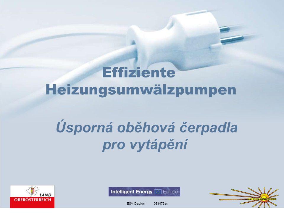 081473enESV-Design Effiziente Heizungsumwälzpumpen Úsporná oběhová čerpadla pro vytápění