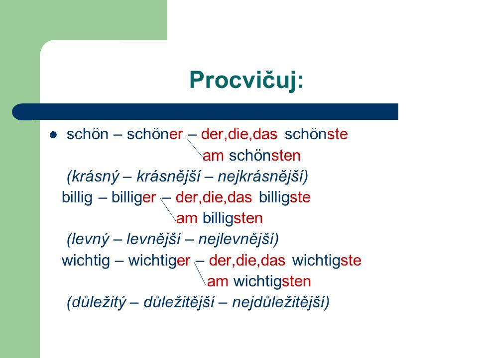 Přídavná jména končící na -d, -t,-sch,-ß,-st,-u mají ve 3.