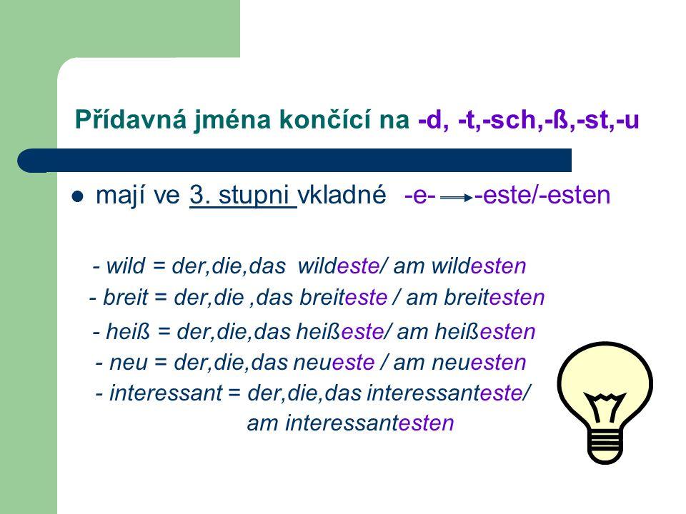 Některá jednoslabičná př.jména tvoří 2.a 3. stupeň navíc přehláskou !!.