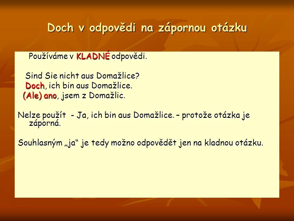 Překlad českého už ne -používá se v záporné odpovědi na otázku obsahující výraz noch.