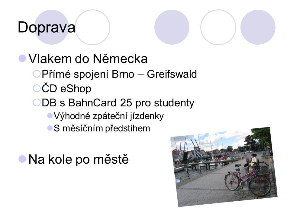 Doprava Vlakem do Německa Přímé spojení Brno – Greifswald ČD eShop DB s BahnCard 25 pro studenty Výhodné zpáteční jízdenky S měsíčním předstihem Na ko