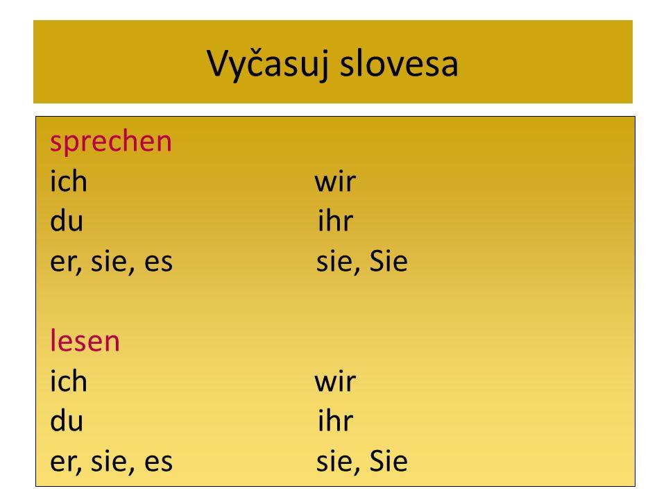 Vyčasuj slovesa sprechen ich wir du ihr er, sie, es sie, Sie lesen ich wir du ihr er, sie, es sie, Sie