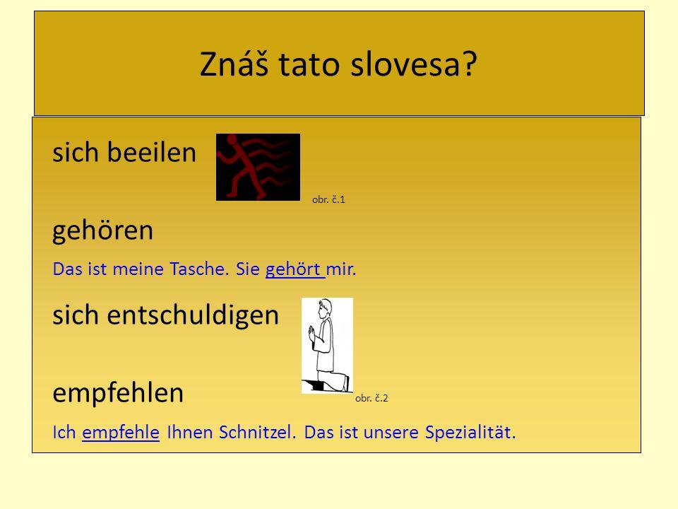 Znáš tato slovesa.erklären Der Lehrer erklärt neue Grammatik.