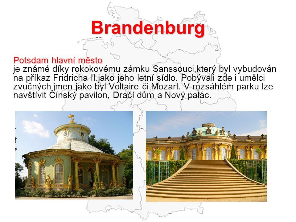 Brandenburg Potsdam hlavní město je známé díky rokokovému zámku Sanssouci,který byl vybudován na příkaz Fridricha II.jako jeho letní sídlo.