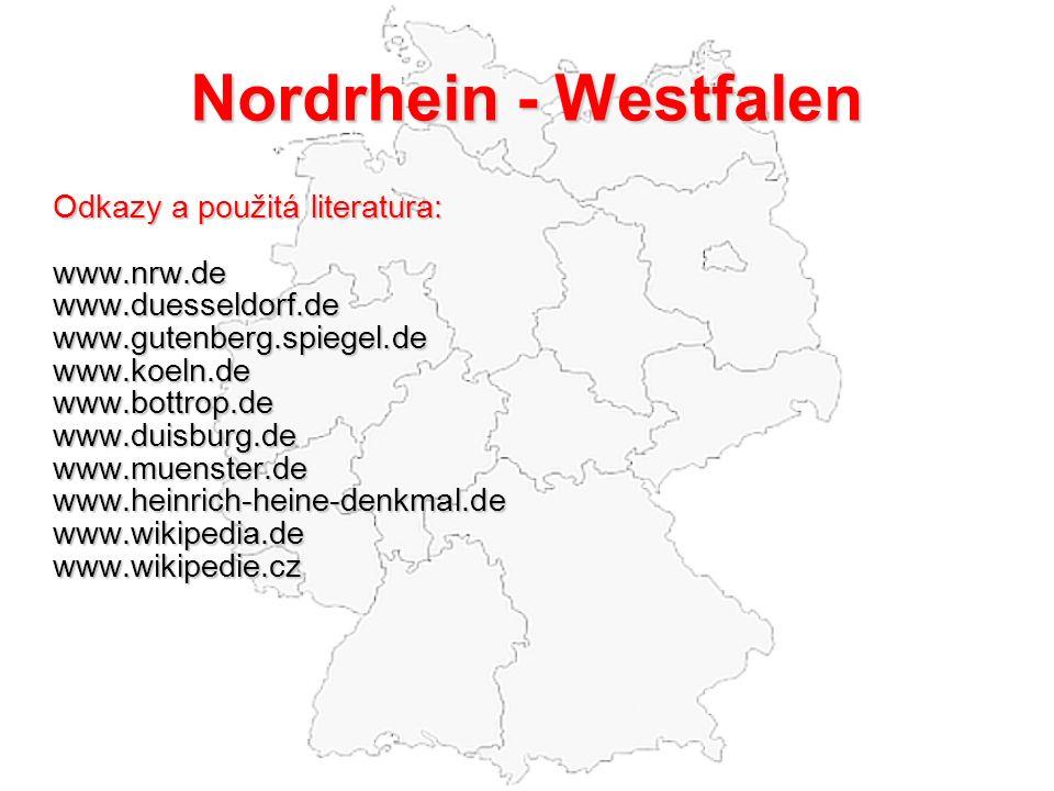 Nordrhein - Westfalen Odkazy a použitá literatura: www.nrw.dewww.duesseldorf.dewww.gutenberg.spiegel.dewww.koeln.dewww.bottrop.dewww.duisburg.dewww.muenster.dewww.heinrich-heine-denkmal.dewww.wikipedia.dewww.wikipedie.cz