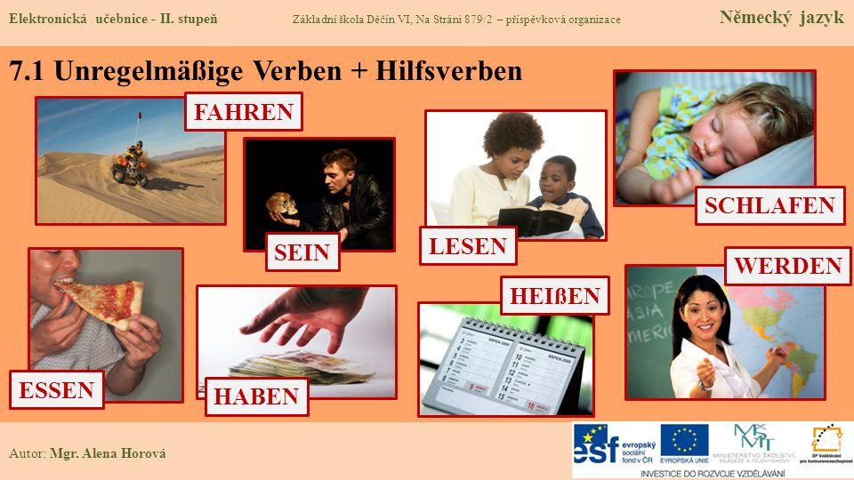 7.1 Unregelmäßige Verben + Hilfsverben Autor: Mgr.