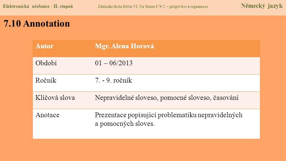 7.10 Annotation AutorMgr.Alena Horová Období01 – 06/2013 Ročník7.