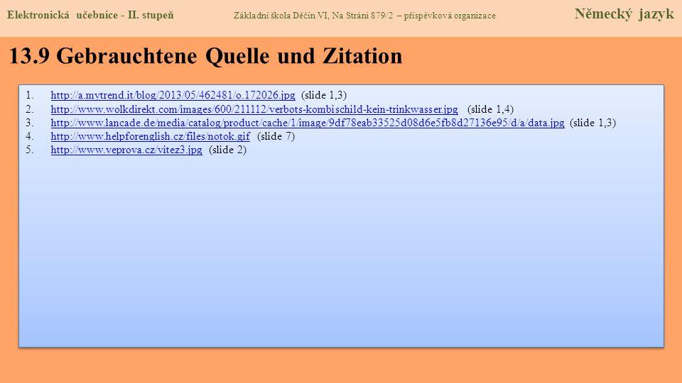 13.9 Gebrauchtene Quelle und Zitation 1.http://a.mytrend.it/blog/2013/05/462481/o.172026.jpg (slide 1,3)http://a.mytrend.it/blog/2013/05/462481/o.1720