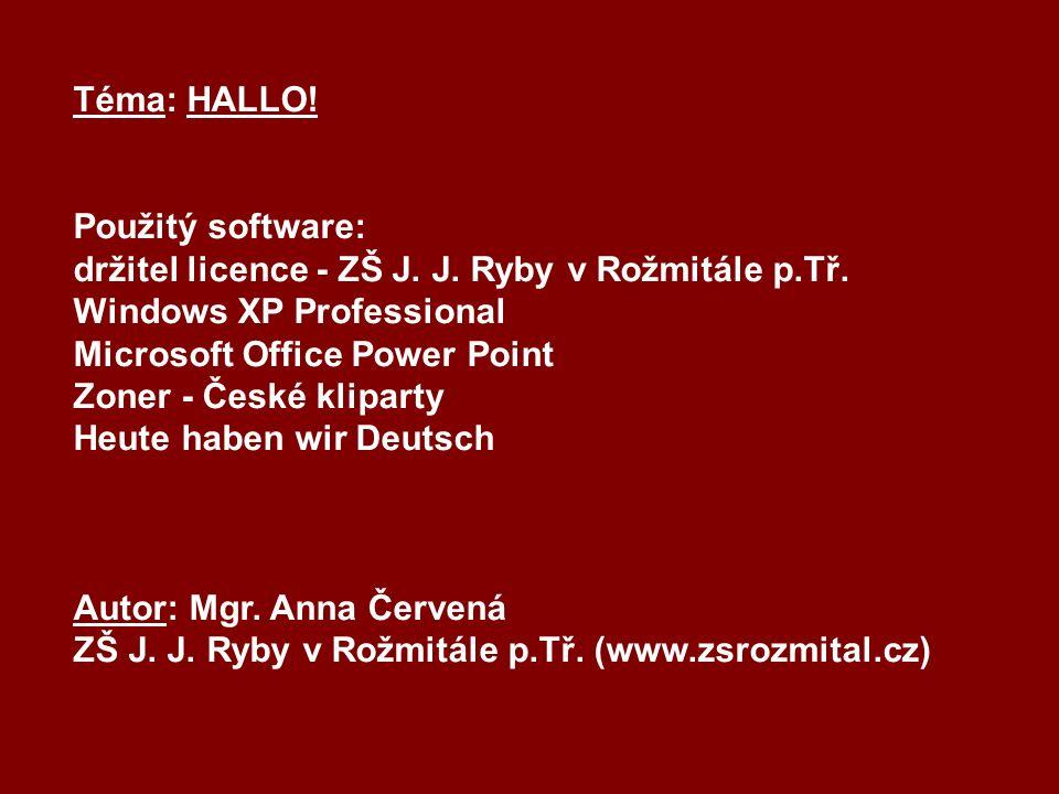 Téma: HALLO. Použitý software: držitel licence - ZŠ J.