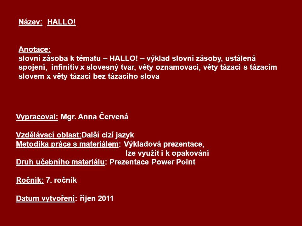 Téma: HALLO.Použitý software: držitel licence - ZŠ J.