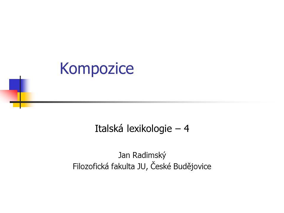 Kompozice Italská lexikologie – 4 Jan Radimský Filozofická fakulta JU, České Budějovice
