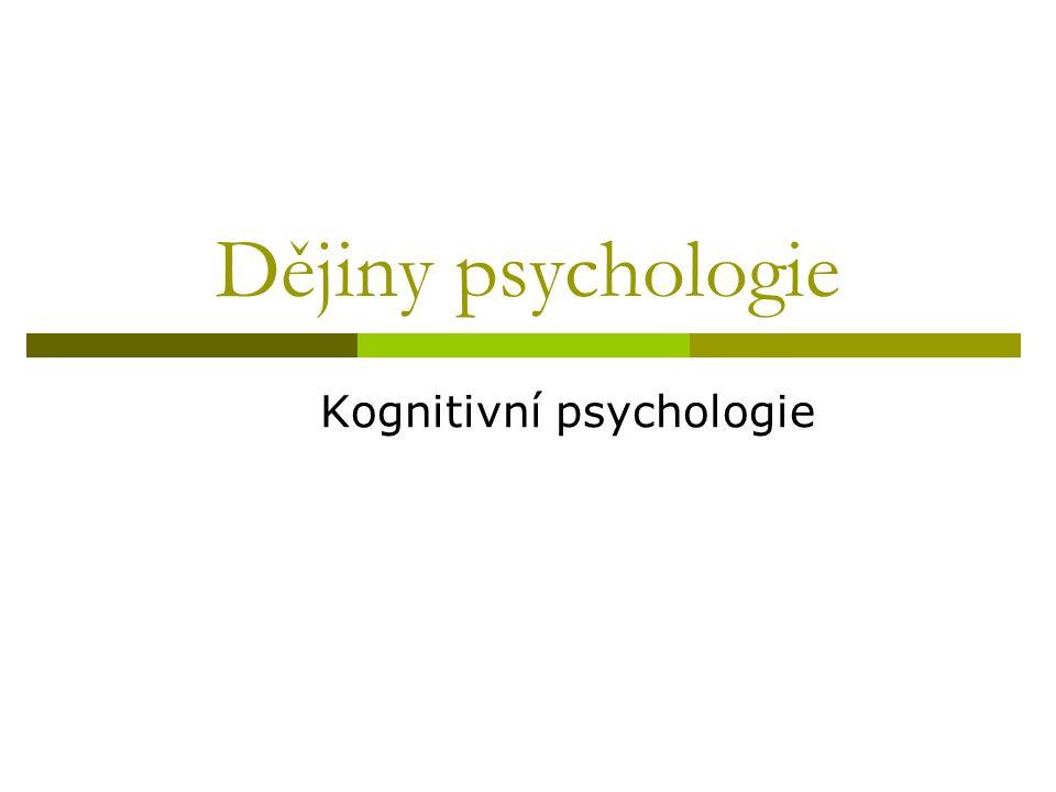 Dějiny psychologie Kognitivní psychologie