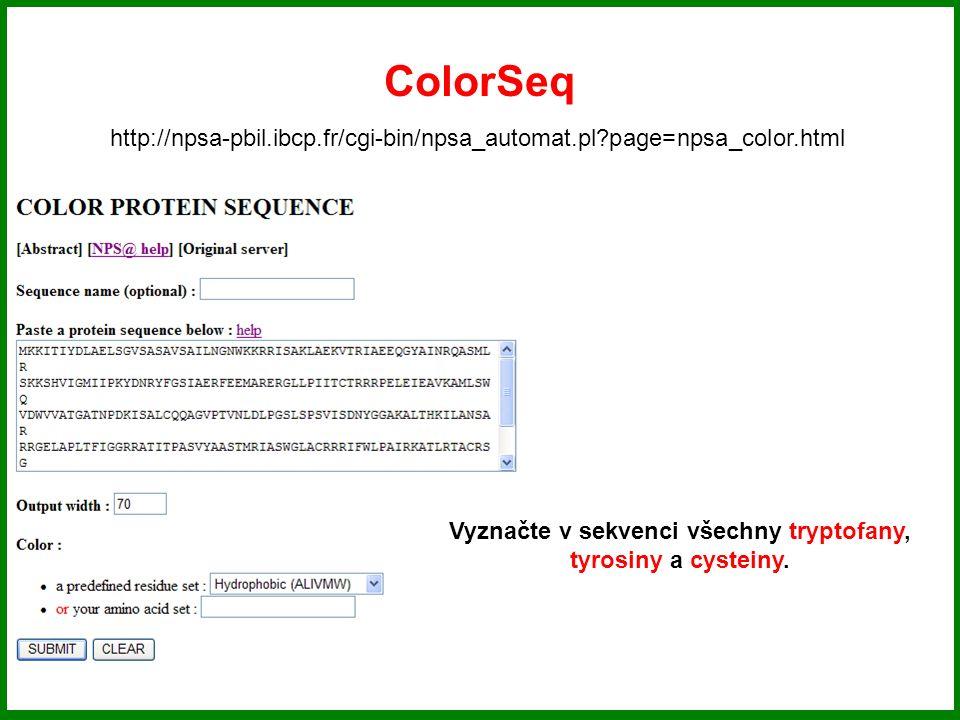 ColorSeq http://npsa-pbil.ibcp.fr/cgi-bin/npsa_automat.pl page=npsa_color.html Vyznačte v sekvenci všechny tryptofany, tyrosiny a cysteiny.
