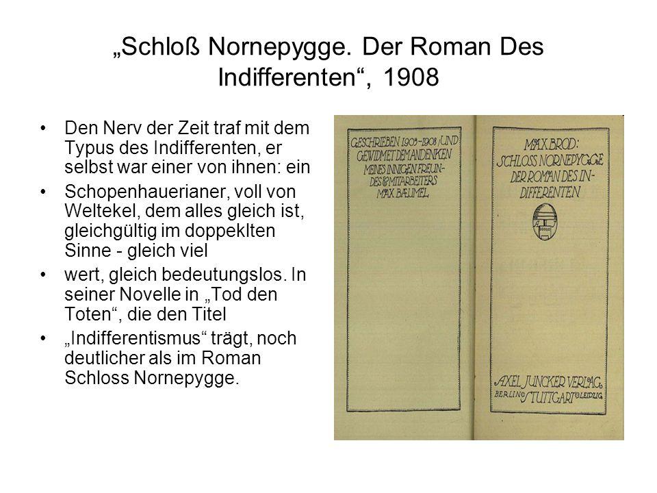"""""""Schloß Nornepygge. Der Roman Des Indifferenten"""", 1908 Den Nerv der Zeit traf mit dem Typus des Indifferenten, er selbst war einer von ihnen: ein Scho"""