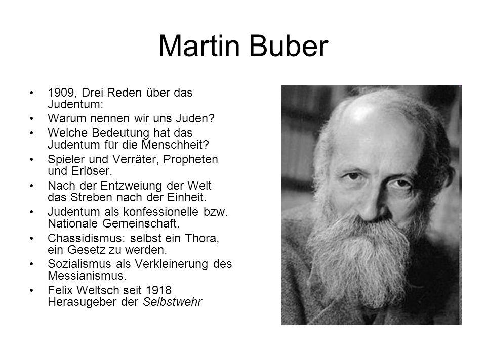 Martin Buber 1909, Drei Reden über das Judentum: Warum nennen wir uns Juden? Welche Bedeutung hat das Judentum für die Menschheit? Spieler und Verräte