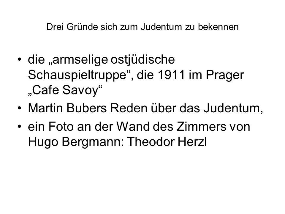 """Drei Gründe sich zum Judentum zu bekennen die """"armselige ostjüdische Schauspieltruppe"""", die 1911 im Prager """"Cafe Savoy"""" Martin Bubers Reden über das J"""