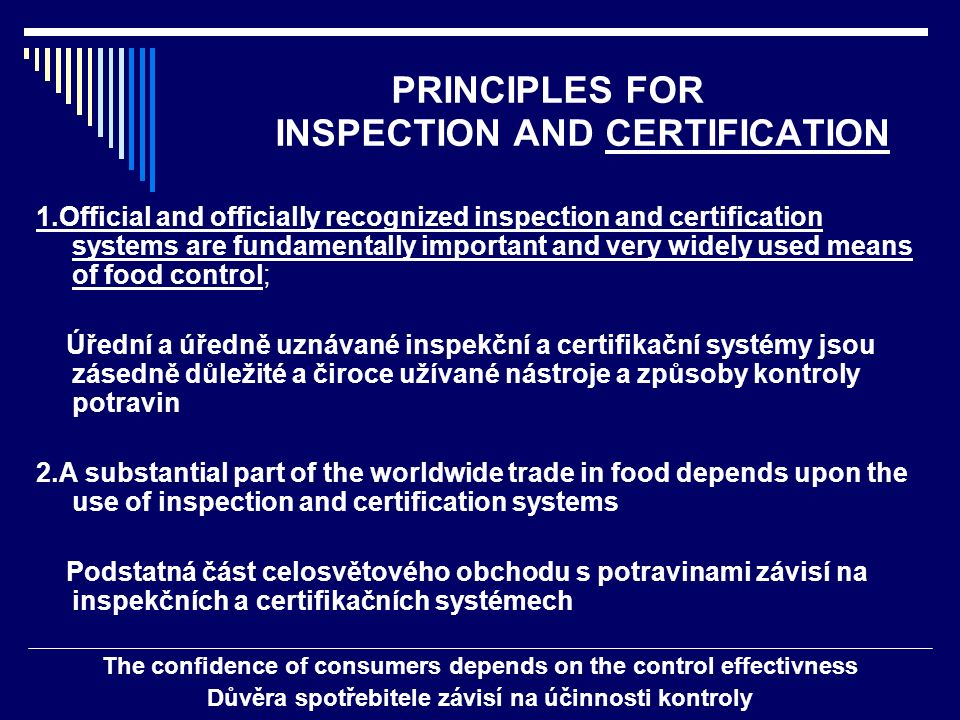 PRINCIPLES FOR INSPECTION AND CERTIFICATION 1.Official and officially recognized inspection and certification systems are fundamentally important and