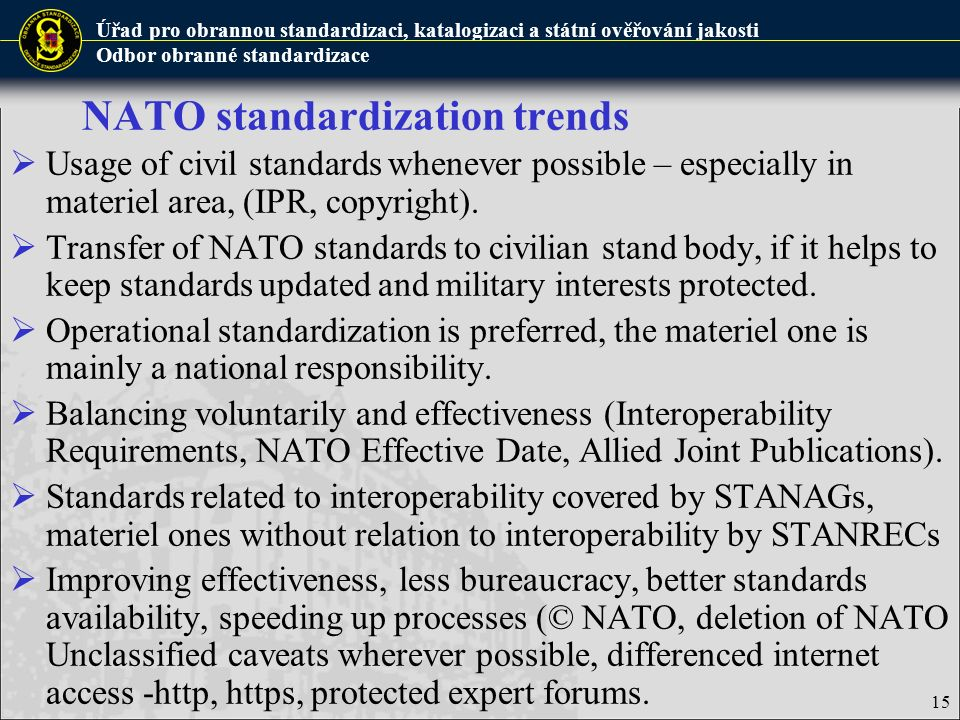 Úřad pro obrannou standardizaci, katalogizaci a státní ověřování jakosti Odbor obranné standardizace  Usage of civil standards whenever possible – es