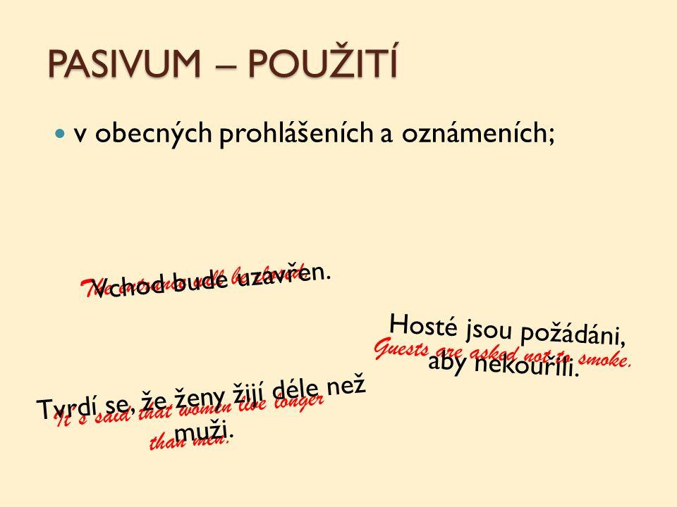 PASIVUM – POUŽITÍ v obecných prohlášeních a oznámeních; The entrance will be closed.