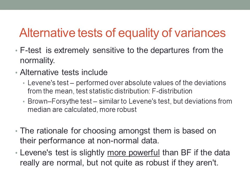 F-test is extremely sensitive to the departures from the normality. Alternative tests include Levene's test – performed over absolute values of the de