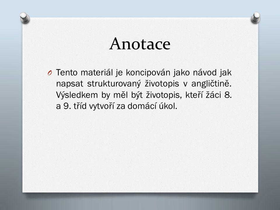 Anotace O Tento materiál je koncipován jako návod jak napsat strukturovaný životopis v angličtině.