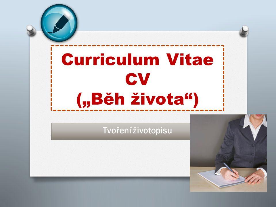 "Curriculum Vitae CV (""Běh života ) Tvoření životopisu"