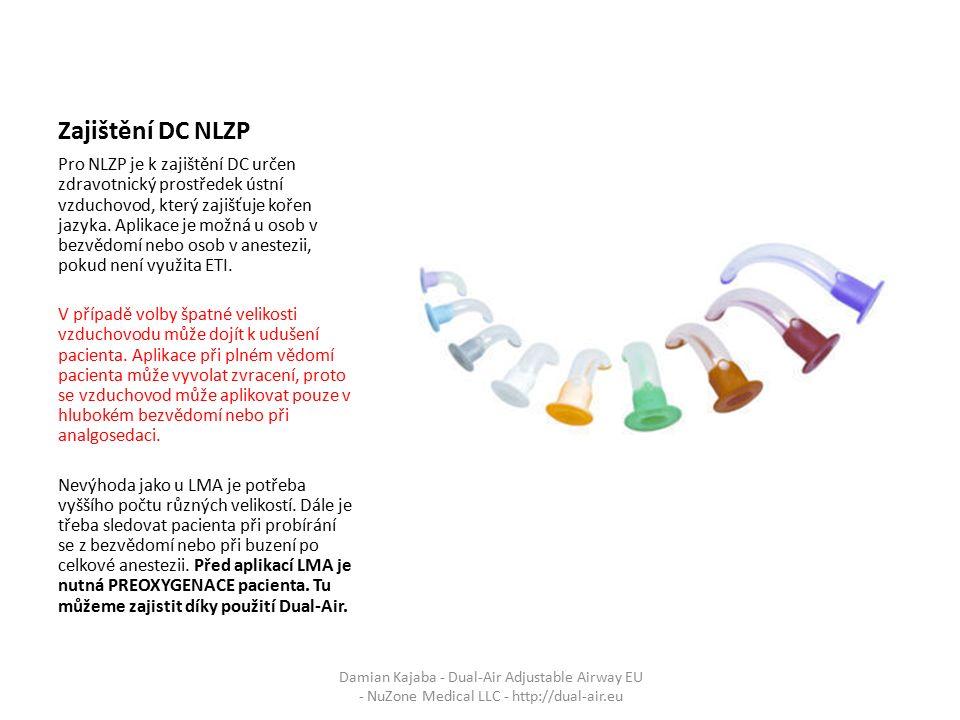 Zajištění DC NLZP Pro NLZP je k zajištění DC určen zdravotnický prostředek ústní vzduchovod, který zajišťuje kořen jazyka. Aplikace je možná u osob v