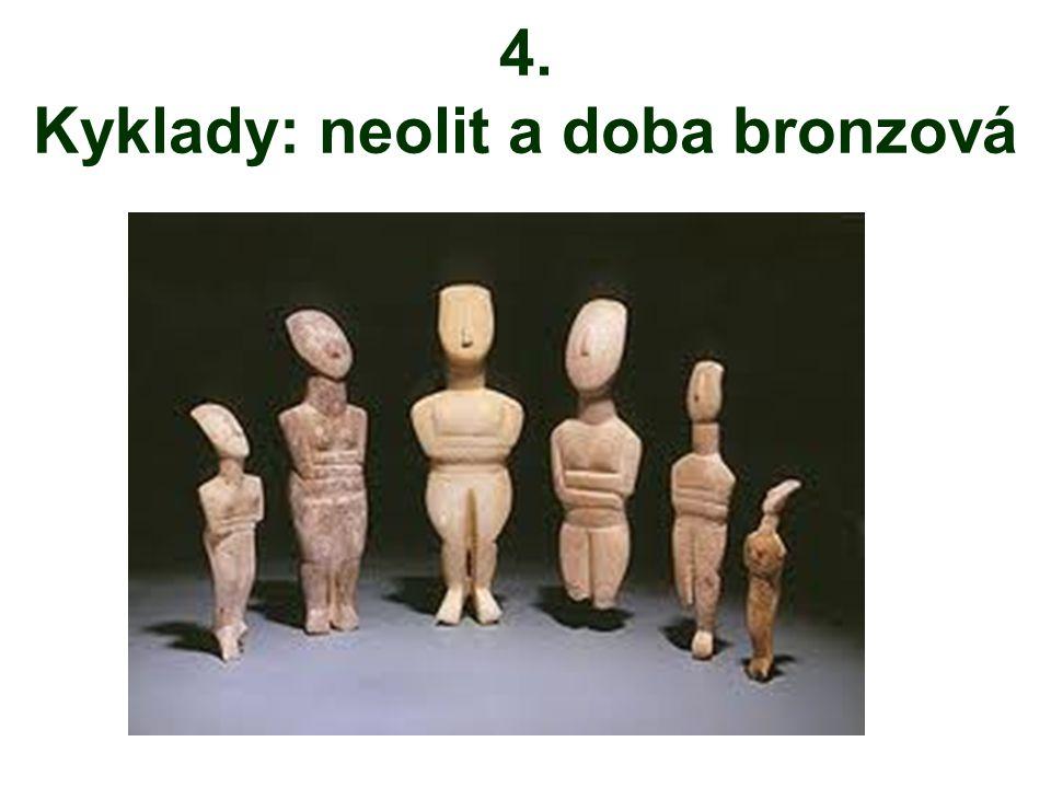4. Kyklady: neolit a doba bronzová