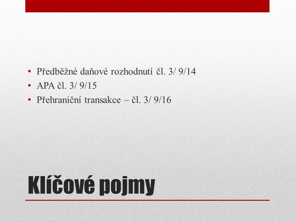 Klíčové pojmy Předběžné daňové rozhodnutí čl. 3/ 9/14 APA čl.