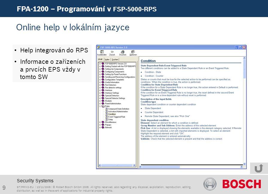9 FPA-1200 – Programování v FSP-5000-RPS ST/PRM2-EU | 13/11/2008 | © Robert Bosch GmbH 2008.