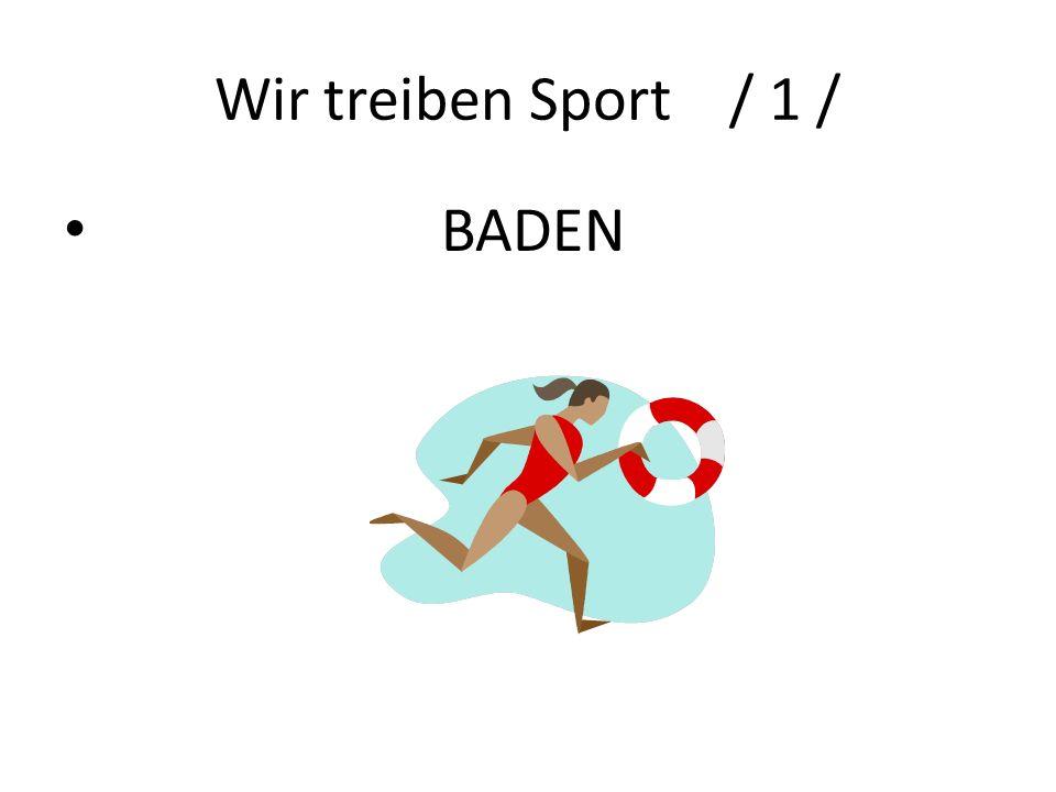 Wir treiben Sport / 1 / BADEN