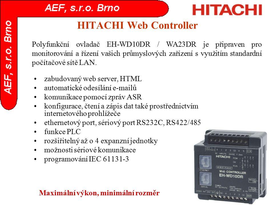 HITACHI Web Controller zabudovaný web server, HTML automatické odesílání e-mailů komunikace pomocí zpráv ASR konfigurace, čtení a zápis dat také prost