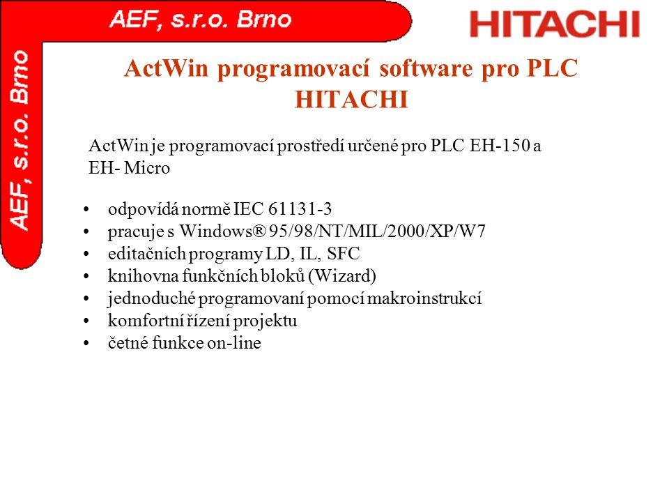 ActWin programovací software pro PLC HITACHI odpovídá normě IEC 61131-3 pracuje s Windows® 95/98/NT/MIL/2000/XP/W7 editačních programy LD, IL, SFC kni