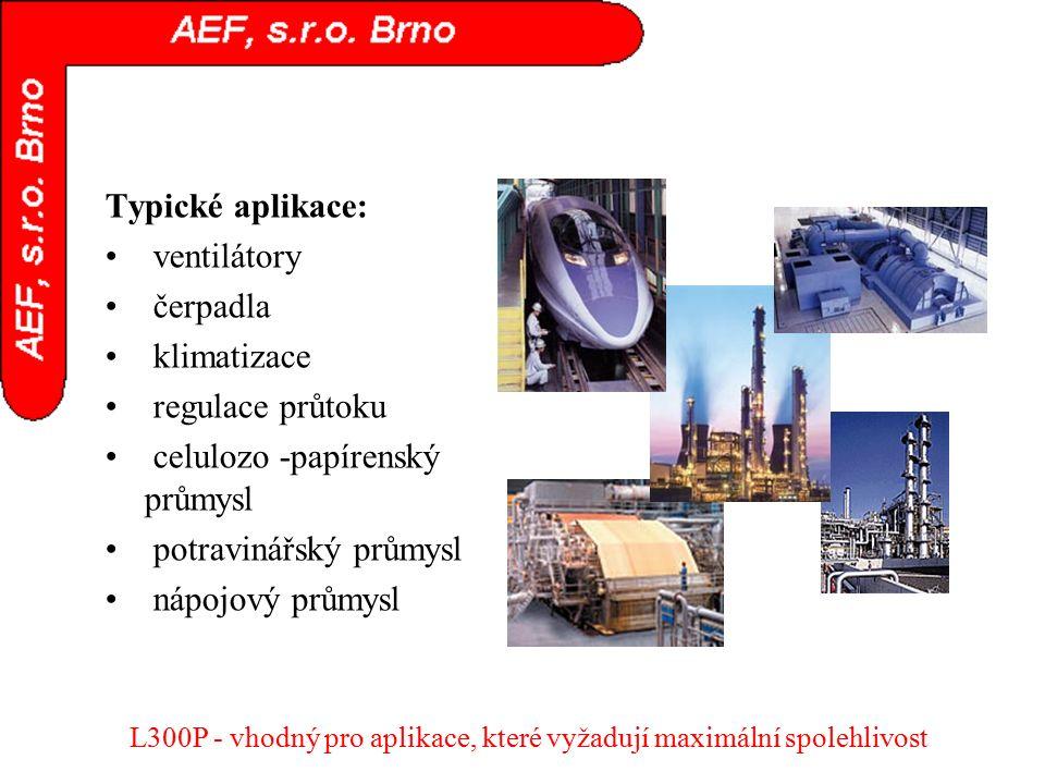 Typické aplikace: ventilátory čerpadla klimatizace regulace průtoku celulozo -papírenský průmysl potravinářský průmysl nápojový průmysl L300P - vhodný