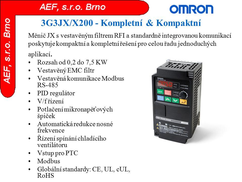 3G3JX/X200 - Kompletní & Kompaktní Rozsah od 0,2 do 7,5 KW Vestavěný EMC filtr Vestavěná komunikace Modbus RS-485 PID regulátor V/f řízení Potlačení m