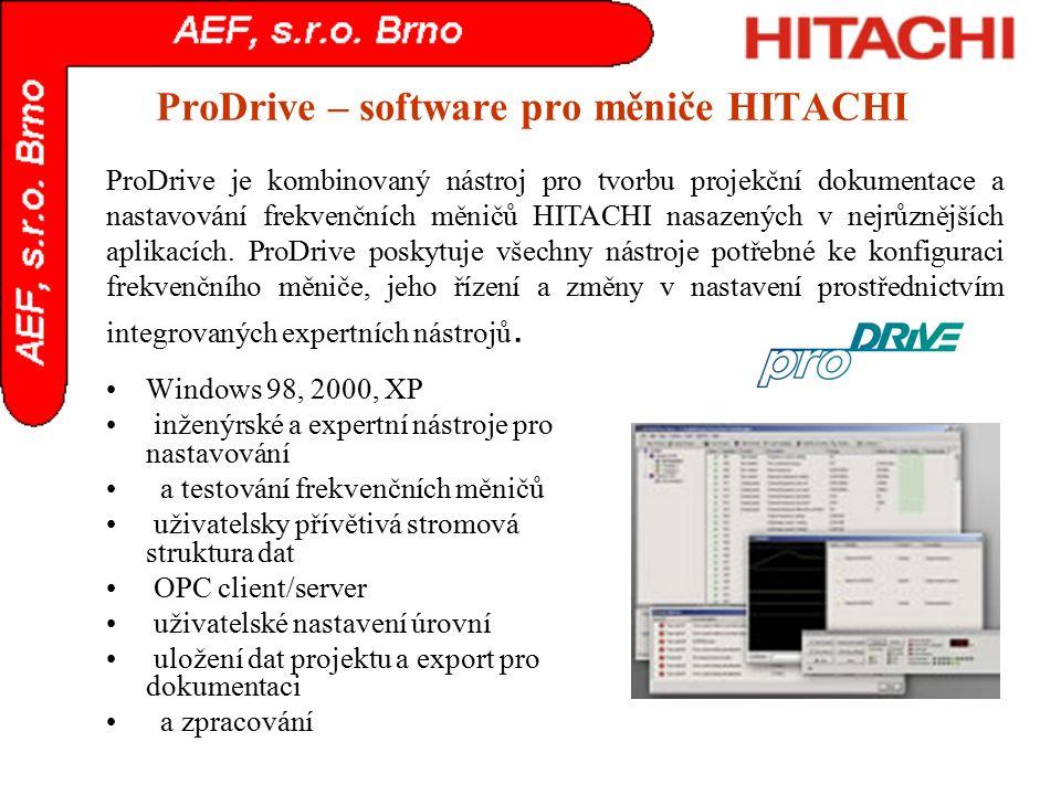ProDrive – software pro měniče HITACHI Windows 98, 2000, XP inženýrské a expertní nástroje pro nastavování a testování frekvenčních měničů uživatelsky