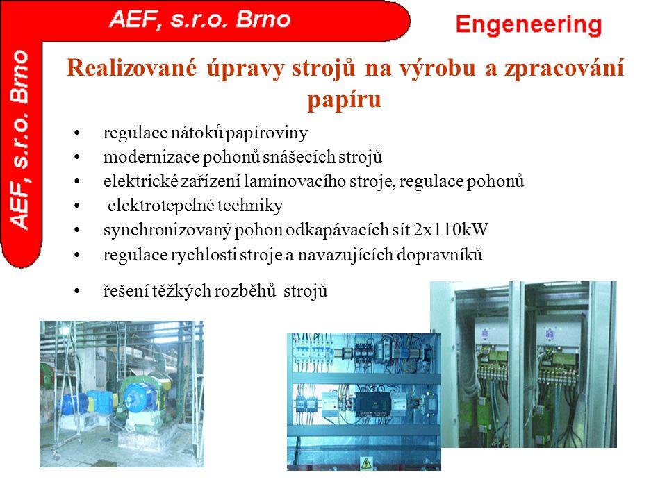 Realizované úpravy strojů na výrobu a zpracování papíru regulace nátoků papíroviny modernizace pohonů snášecích strojů elektrické zařízení laminovacíh
