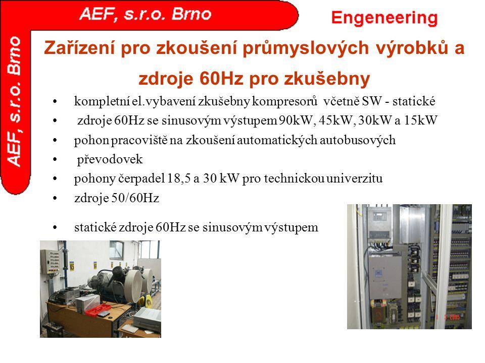 Zařízení pro zkoušení průmyslových výrobků a zdroje 60Hz pro zkušebny kompletní el.vybavení zkušebny kompresorů včetně SW - statické zdroje 60Hz se si