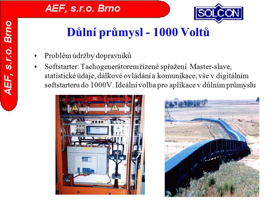 Důlní průmysl - 1000 Voltů Problém údržby dopravníků Softstarter: Tachogenerátorem řízené spřažení Master-slave, statistické údaje, dálkové ovládání a