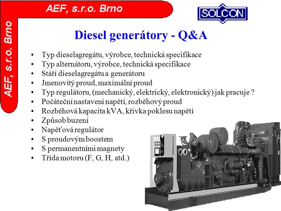 Diesel generátory - Q&A Typ dieselagregátu, výrobce, technická specifikace Typ alternátoru, výrobce, technická specifikace Stáří dieselagregátu a gene