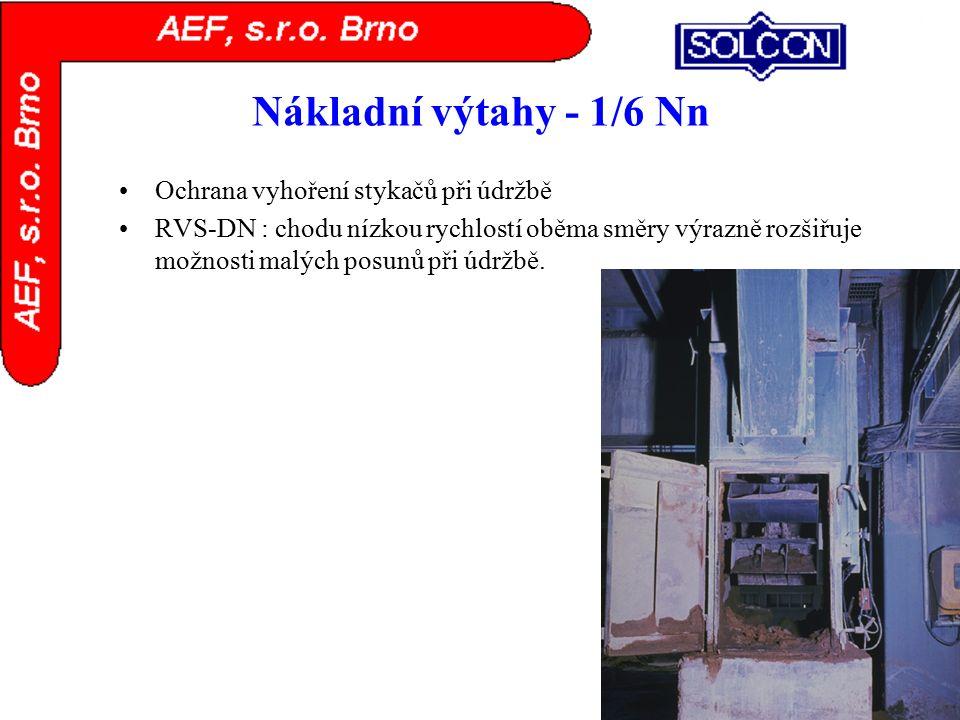 Nákladní výtahy - 1/6 Nn Ochrana vyhoření stykačů při údržbě RVS-DN : chodu nízkou rychlostí oběma směry výrazně rozšiřuje možnosti malých posunů při