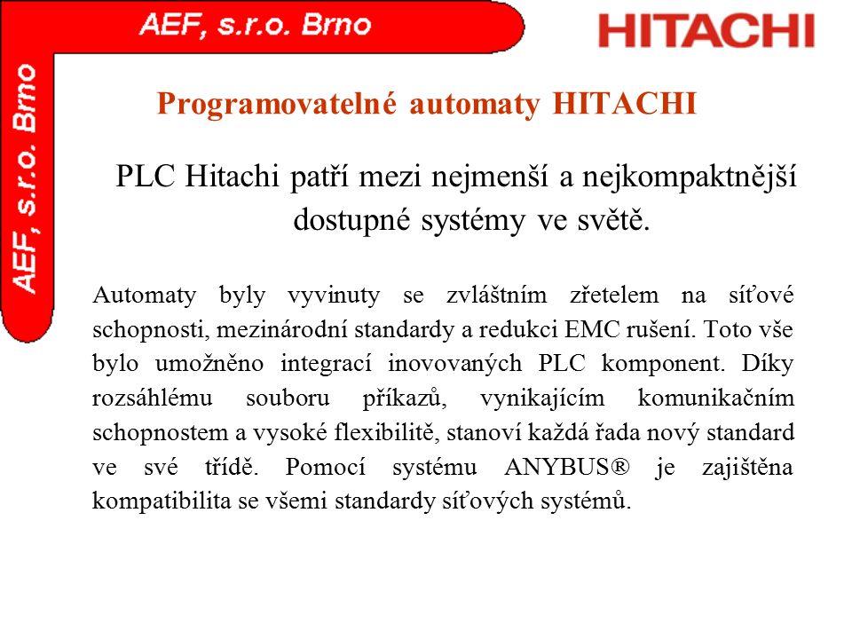 Programovatelné automaty HITACHI PLC Hitachi patří mezi nejmenší a nejkompaktnější dostupné systémy ve světě. Automaty byly vyvinuty se zvláštním zřet