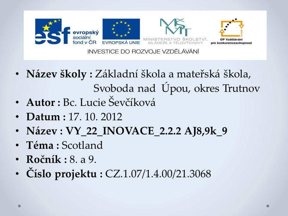 Název školy : Základní škola a mateřská škola, Svoboda nad Úpou, okres Trutnov Autor : Bc.