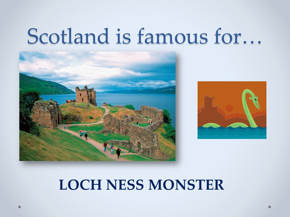 Scotland is famous for… Tartans