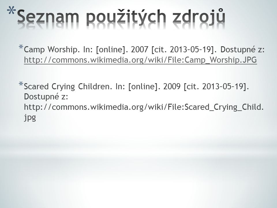 * Camp Worship. In: [online]. 2007 [cit. 2013–05–19]. Dostupné z: http://commons.wikimedia.org/wiki/File:Camp_Worship.JPG http://commons.wikimedia.org